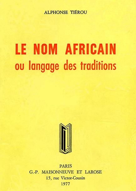 LE NOM AFRICAIN ou langage des traditions