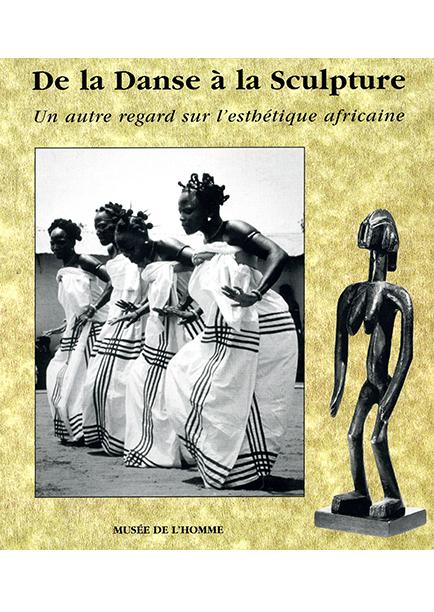 De la danse à la sculpture Un autre regard sur l'esthétique africain